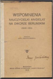 Wspomnienia nauczycielki Angielki na dworze berlińskim : (1909-1914)