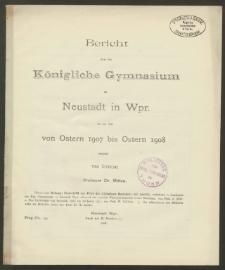 Bericht über das Königliche Gymnasium zu Neustadt in Wpr. für die Zeit von Ostern 1907 bis Ostern 1908