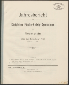 Jahresbericht des Königlichen Fürstin-Hedwig-Gymnasiums zu Neustettin über das Schuljahr 1903