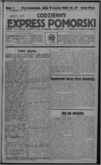 Codzienny Express Pomorski : wychodzi 7 razy tygodniowo ... z tygodniowym dodatkiem ilustrowanym 1925.03.09, R. 1, nr 37