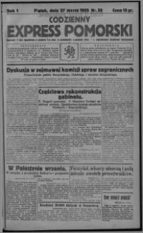 Codzienny Express Pomorski : wychodzi 7 razy tygodniowo ... z tygodniowym dodatkiem ilustrowanym 1925.03.27, R. 1, nr 55
