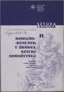 Disegno - rysunek u źródeł sztuki nowożytnej : materiały z sesji naukowej w Toruniu, 26-27 X 2000