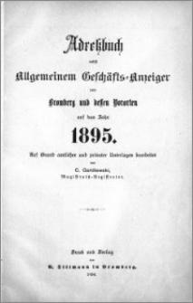 Adressbuch nebst allgemeinem Geschäfts-Anzeiger von Bromberg und dessen Vororten auf das Jahr 1895 : auf Grund amtlicher und privater Unterlagen