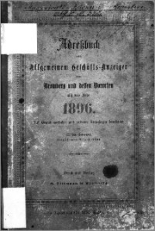Adressbuch nebst allgemeinem Geschäfts-Anzeiger von Bromberg und dessen Vororten auf das Jahr 1896 : auf Grund amtlicher und privater Unterlagen