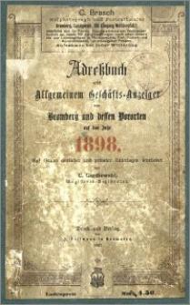 Adressbuch nebst allgemeinem Geschäfts-Anzeiger von Bromberg und dessen Vororten auf das Jahr 1898 : auf Grund amtlicher und privater Unterlagen