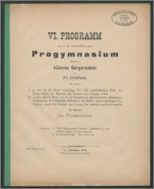 Vi. Programm der in der Umwandlung zum Progymnasium begriffene höhere Bürgerschule zu Pr. Friedland