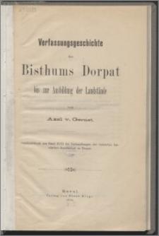 Verfassungsgeschichte des Bisthums Dorpat : bis zur Ausbildung der Landst ande