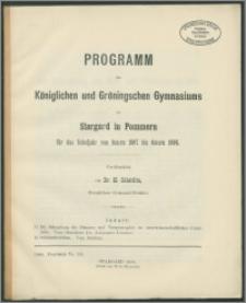Programm des Königlichen und Gröningschen Gymnasiums zu Stargard in Pommern für das Schuljahr von Ostern 1897 bis Ostern 1898