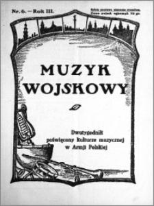 Muzyk Wojskowy. Dwutygodnik poświęcony kulturze muzycznej w Armji Polskiej 1928.03.15 R.3 nr 6