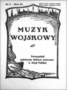 Muzyk Wojskowy. Dwutygodnik poświęcony kulturze muzycznej w Armji Polskiej 1928.04.01 R.3 nr 7