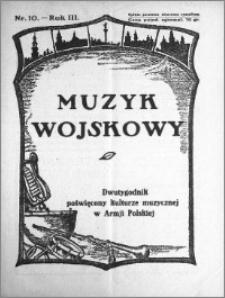 Muzyk Wojskowy. Dwutygodnik poświęcony kulturze muzycznej w Armji Polskiej 1928.05.15 R.3 nr 10
