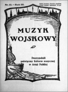 Muzyk Wojskowy. Dwutygodnik poświęcony kulturze muzycznej w Armji Polskiej 1928.07.01 R.3 nr 13