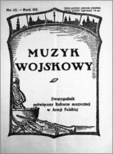 Muzyk Wojskowy. Dwutygodnik poświęcony kulturze muzycznej w Armji Polskiej 1928.08.01 R.3 nr 15