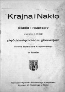 Krajna i Nakło : studja i rozprawy wydane z okazji pięćdziesięciolecia gimnazjum imienia Bolesława Krzywoustego w Nakle