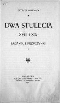 Dwa stulecia : XVIII i XIX : badania i przyczynki. T. 1
