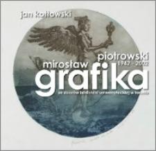 Mirosław Piotrowski (1942-2002). Grafika ze zbiorów Biblioteki Uniwersyteckiej w Toruniu