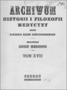 Archiwum Historii i Filozofii Medycyny 1938 t.17 z.1-2