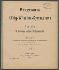 Programm des König-Wilhelms-Gymnasiums zu Stettin für das Schuljahr von Ostern 1888 bis Ostern 1889