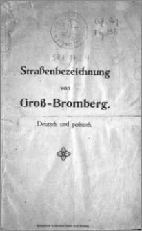 Strassenbezeichnung von Gross-Bromberg : deutsch und polnisch