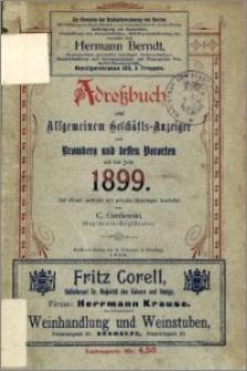 Adressbuch nebst allgemeinem Geschäfts-Anzeiger von Bromberg und dessen Vororten auf das Jahr 1899 : auf Grund amtlicher und privater Unterlagen