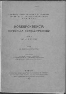 Korespondencja Hieronima Rozrażewskiego. T. 1, 1567 - 2 VII 1582