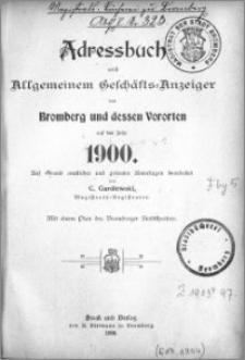 Adressbuch nebst allgemeinem Geschäfts-Anzeiger von Bromberg und dessen Vororten auf das Jahr 1900 : auf Grund amtlicher und privater Unterlagen
