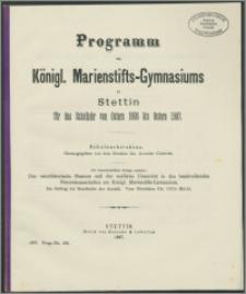 Programm des Königl. Marienstifts-Gymnasium zu Stettin für das Schuljahr von Ostern 1906 bis Ostern 1907