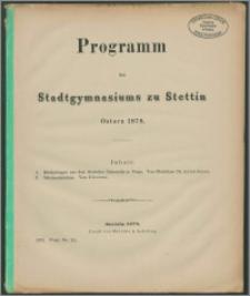 Programm des Stadtgymnasiums zu Stettin. Ostern 1878