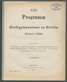 XXI. Programm des Stadtgymnasiums zu Stettin Ostern 1890