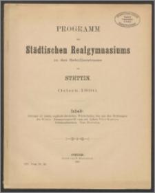 Programm der Städtischen Realgymnasiums in der Schillerstrasse zu Stettin. Ostern 1890
