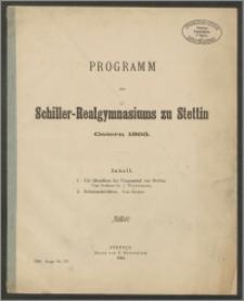 Programm des Schiller-Realgymnasiums zu Stettin.Ostern 1893