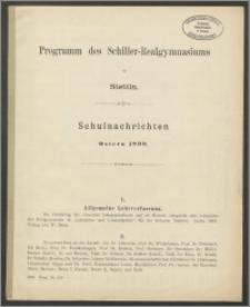 Programm des Schiller-Realgymnasiums zu Stettin. Schulnachrichten. Ostern 1899