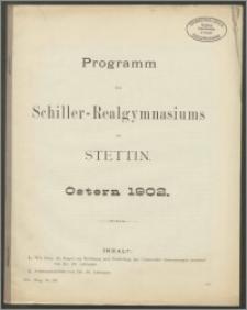 Programm des Schiller-Realgymnasiums zu Stettin. Ostern 1902