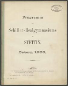 Programm des Schiller-Realgymnasiums zu Stettin. Ostern 1903