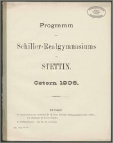 Programm des Schiller-Realgymnasiums zu Stettin. Ostern 1906