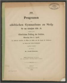 XXII. Programm des städtischen Gymnasiums zu Stolp für das Schuljahr 1878-79