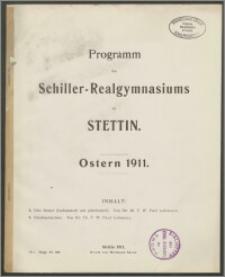 Programm des Schiller-Realgymnasiums zu Stettin. Ostern 1911
