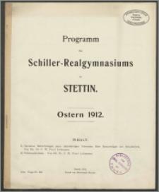 Programm des Schiller-Realgymnasiums zu Stettin. Ostern 1912