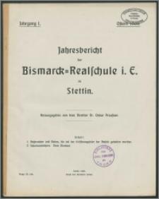 Jahresbericht der Bismarck-Realschule i. E. zu Stettin. ostern 1909