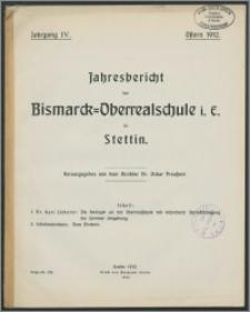 Jahresbericht der Bismarck-Oberrealschule i. E. zu Stettin. Ostern 1912