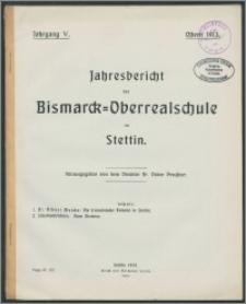 Jahresbericht der Bismarck-Oberrealschule zu Stettin. Ostern 1913