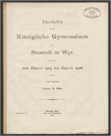 Bericht über das Königliche Gymnasium zu Neustadt in Wpr. für die Zeit von Ostern 1905 bis Ostern 1906