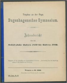 Treptow an der Rega. Bugenhagensches Gymnasium. Jahresbericht über das Schul-Jahr Ostern 1879 bis Ostern 1880