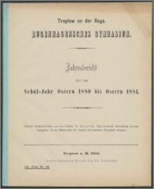 Treptow an der Rega. Bugenhagensches Gymnasium. Jahresbericht über das Schul-Jahr Ostern 1880 bis Ostern 1881