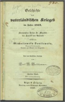 Geschichte des vaterländischen Krieges im Jahre 1812, auf Allerhöchsten Befehl Sr. Majestät des Kaisers von Rusland. T. 2