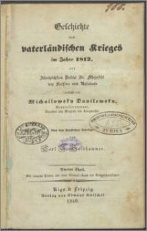 Geschichte des vaterländischen Krieges im Jahre 1812, auf Allerhöchsten Befehl Sr. Majestät des Kaisers von Rusland. T. 4