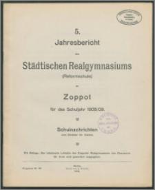 5. Jahresbericht des Städtischen Realgymnasiums (Reformschule) zu Zoppot für das Schuljahr 1908/09