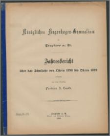 Königliches Bugenhagen-Gymnasium zu Treptow a. R. Jahresbericht über das Schuljahr von Ostern 1898 bis Ostern 1899