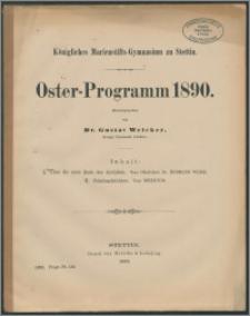 Königliches Marienstifts-Gymnasium zu Stettin. Oster-Programm 1890