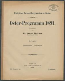 Königliches Marienstifts-Gymnasium zu Stettin. Oster-Programm 1891